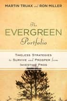 The Evergreen Portfolio ebook by Martin Truax,H. Ronald Miller