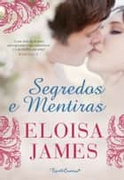 Segredos e Mentiras ebook by Eloisa James