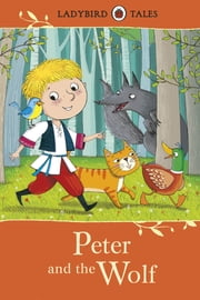 Ladybird Tales: Peter and the Wolf ebook by Penguin Books Ltd