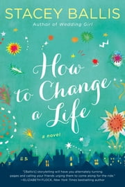 How to Change a Life ebook by Stacey Ballis