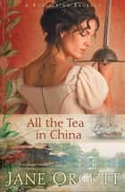 All the Tea in China ebook by Jane Orcutt