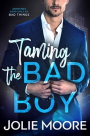 Taming the Bad Boy ebook by Jolie Moore