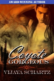 Coyote Gorgeous ebook by Vijaya Schartz
