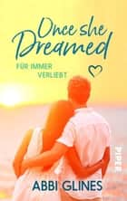 Once She Dreamed – Für immer verliebt ebook by
