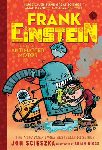 Frank Einstein and the Antimatter Motor (Frank Einstein series #1) - Book One ebook by Jon Scieszka