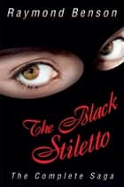 The Black Stiletto: The Complete Saga ebooks by Raymond Benson