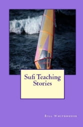 Sufi Teaching Stories ebook by Bill Whitehouse