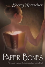 Paper Bones ebook by Sherry Rentschler