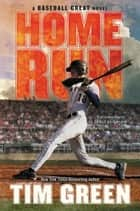 Home Run ebook by Tim Green