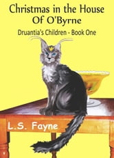Christmas in the House of O'Byrne ebook by L. S. Fayne