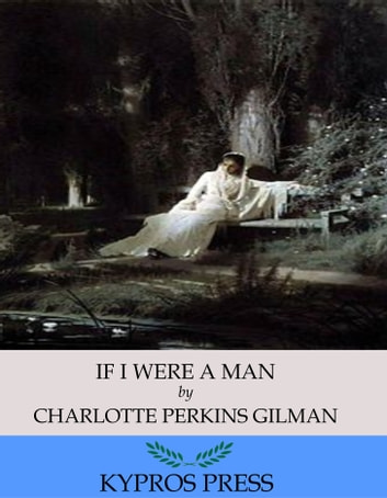 If I Were A Man ebook by Charlotte Perkins Gilman