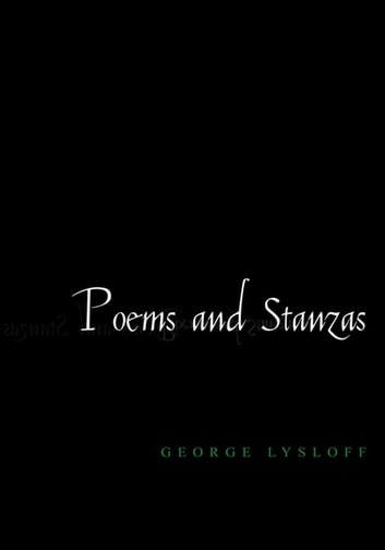 Poems and Stanzas ebook by George Lysloff