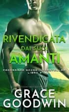Rivendicata dai suoi amanti eBook by