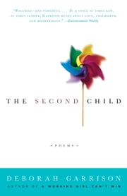The Second Child - Poems ebook by Deborah Garrison