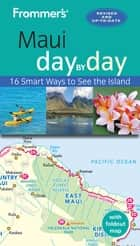 Frommer's Maui day by day ebook by Shannon Wianecki