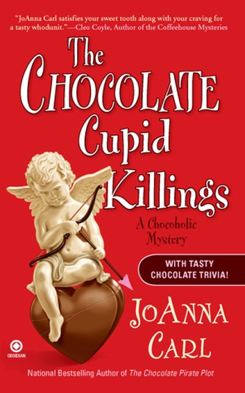 The Chocolate Cupid Killings - A Chocoholic Mystery ebook by JoAnna Carl