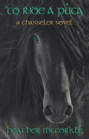 To Ride A Puca ebook by Heather McCorkle