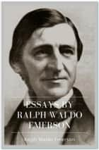 Essays by Ralph Waldo Emerson ebook by Ralph Waldo Emerson
