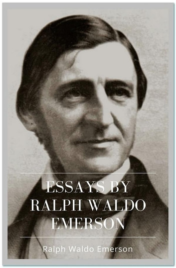 ralph waldo emerson essays explained In self-reliance, philosopher ralph waldo emerson argues that polite society has an adverse effect on one's personal growth self-sufficiency, he writes, gives one the freedom to discover one'strue self and attain true independence.