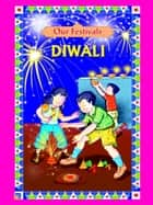 Our Festivals : Diwali ebook by Sumati Manchanda