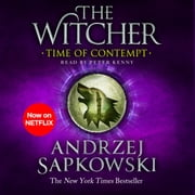 Time of Contempt - Witcher 2 – Now a major Netflix show audiobook by Andrzej Sapkowski