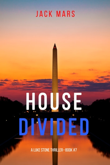 House Divided (A Luke Stone Thriller—Book 7) ebook by Jack Mars