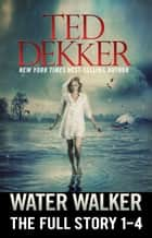Water Walker (The Full Story, 1-4) ebook by