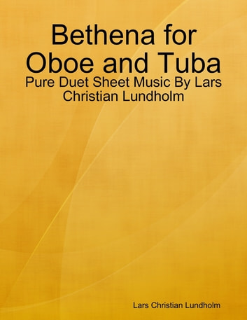 Bethena for Oboe and Tuba - Pure Duet Sheet Music By Lars Christian Lundholm ebook by Lars Christian Lundholm