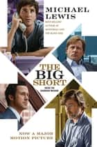 The Big Short: Inside the Doomsday Machine (Movie Tie-in Edition) ebook by Michael Lewis