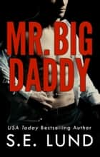Mr. Big Daddy ebook by S. E. Lund