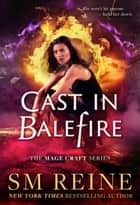 Cast in Balefire - An Urban Fantasy Romance ebook by SM Reine