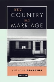 Country of a Marriage - Stories ebook by Anthony Giardina