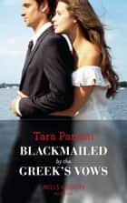 Blackmailed By The Greek's Vows (Mills & Boon Modern) (Conveniently Wed!, Book 6) ekitaplar by Tara Pammi