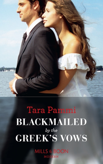 Blackmailed By The Greek's Vows (Mills & Boon Modern) (Conveniently Wed!, Book 6) 電子書 by Tara Pammi