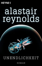 Unendlichkeit - Roman ebook by Alastair Reynolds,Irene Holicki