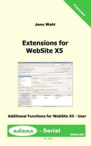 "Extensions for WebSite X5 - Additional functions for users of Incomedia's ""WebSite X5 ebook by Jens Wahl"