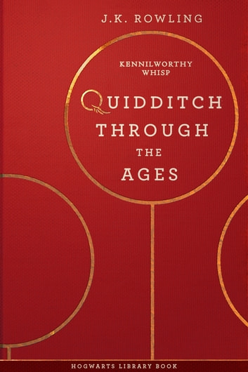 Quidditch Through the Ages ebook by J.K. Rowling,Kennilworthy Whisp,Olly Moss