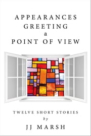 Appearances Greeting A Point Of View ebook by JJ Marsh