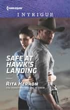 Safe at Hawk's Landing ebook by Rita Herron