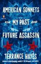 American Sonnets for My Past and Future Assassin ebook by Terrance Hayes