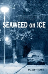 Seaweed on Ice ebook by Stanley Evans