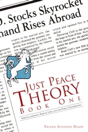 Just Peace Theory Book One - Spiritual Morality, Radical Love, and the Public Conversation ebook by Valerie Elverton Dixon