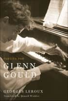 Partita for Glenn Gould ebook by Georges Leroux