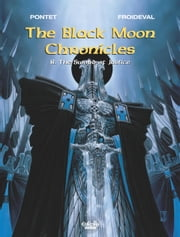 Black Moon Chronicles - Volume 8 - The Sword of Justice ebook by Pontet Cyril, François Froideval