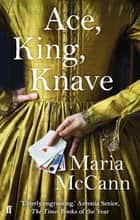 Ace, King, Knave eBook by Maria McCann