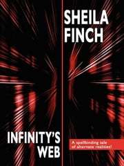 Infinity's Web ebook by Sheila Finch