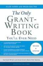 The Only Grant-Writing Book You'll Ever Need ebook by Ellen Karsh, Arlen Sue Fox