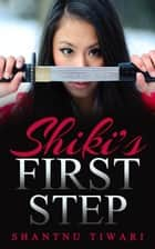 Shiki's First Step ebook by Shantnu Tiwari