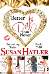 Better Date than Never Boxed Set (Books 7-10) ebook by Susan Hatler
