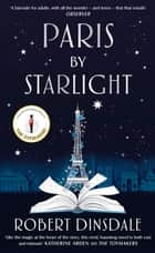 Paris By Starlight ebook by Robert Dinsdale